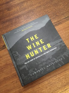 The Wine Hunter by Campbell Mattinson